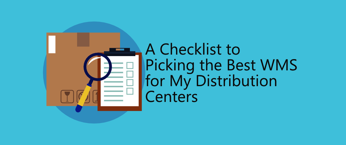 A Checklist to Picking the Best WMS for My Distribution Centers