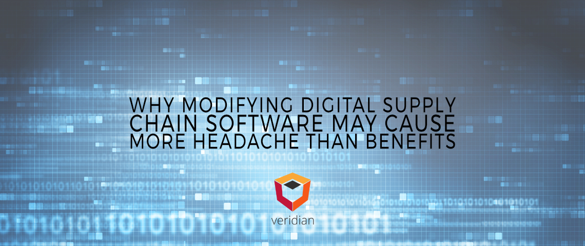 The Digital Supply Chain: Why Modifying Supply Chain Software May Cause More Headache Than Benefits