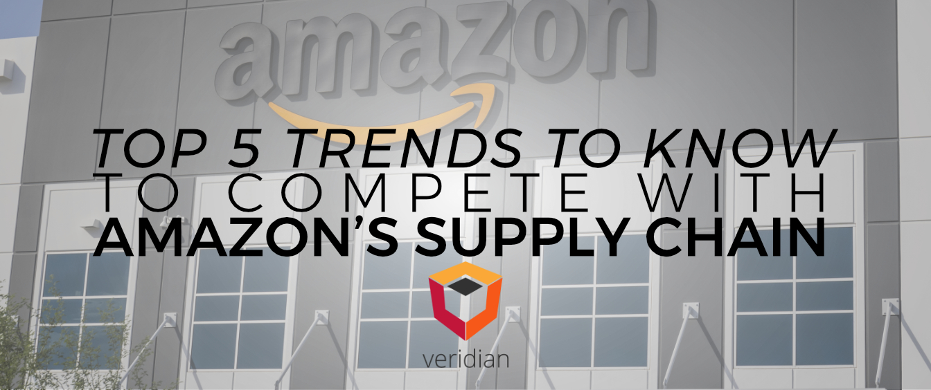 Top 5 Trends to Know to Compete with Amazon's Supply Chain