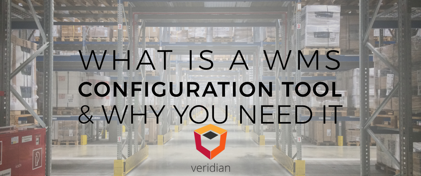 What Is a Warehouse Management System Configuration Tool & Why Is It a Must-Have When Working With WMOS?