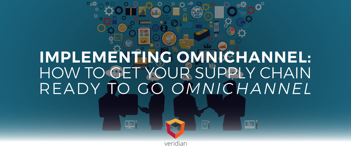 Implementing Omnichannel: How to Get Your Supply Chain Ready to Go Omnichannel