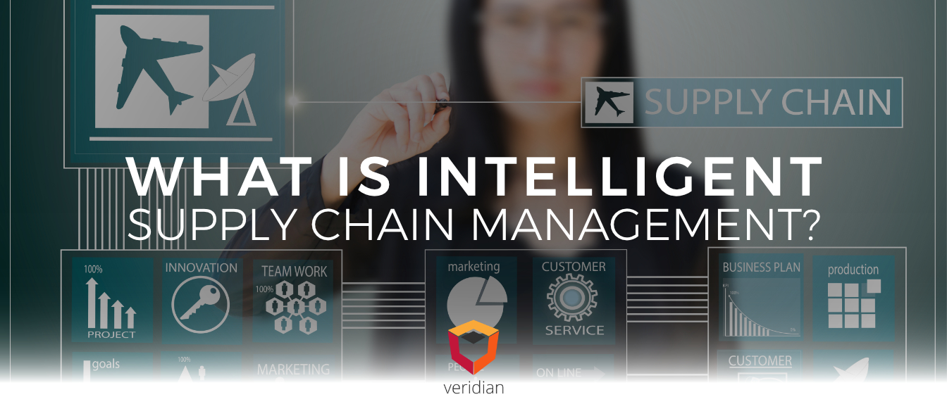 What Is Intelligent Supply Chain Management?