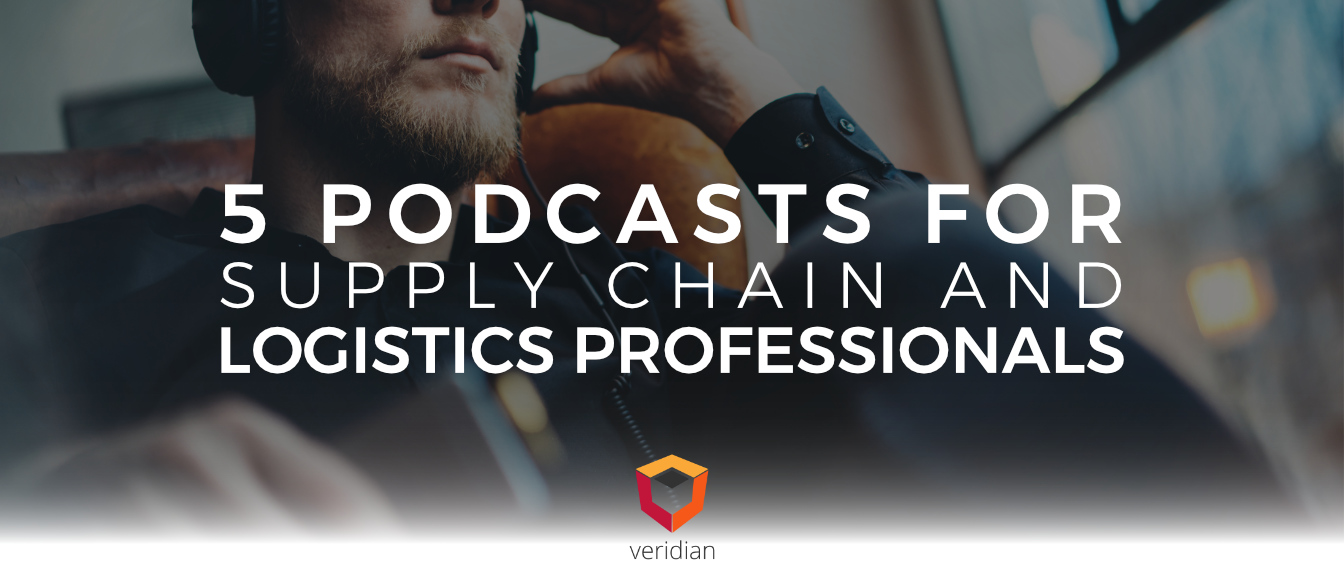 5 Podcasts for Supply Chain and Logistics Professionals