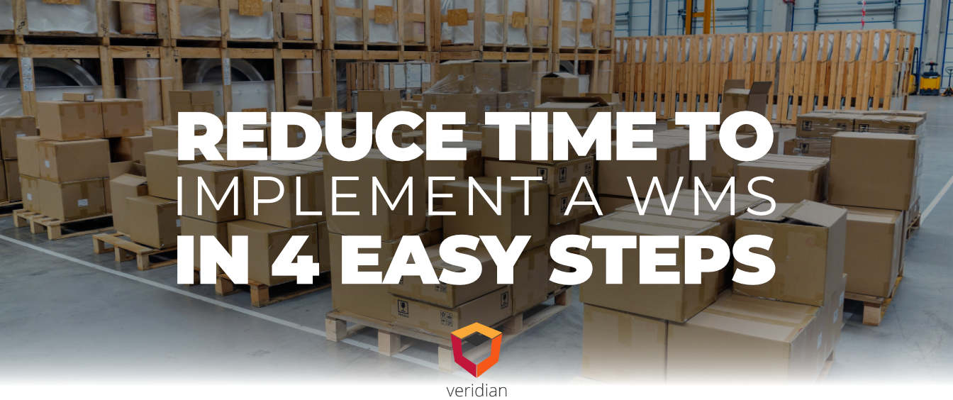How to Reduce Time to Implement a Warehouse Management System in 4 Steps