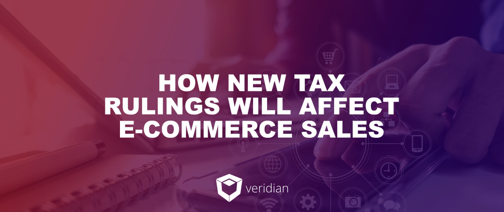 Online Taxes and Omnichannel: How New Tax Rulings Will Affect E-Commerce Sales