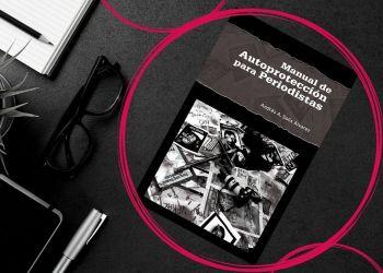 Entre Periodistas Manual de Autoprotección para Periodistas