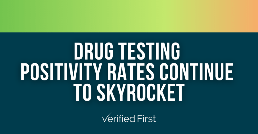 Drug Testing Positivity Rates Continue to Skyrocket