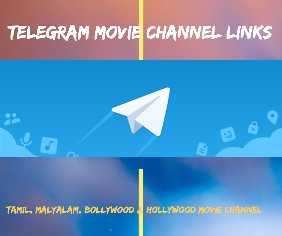 10k+ Telegram Movie Channel Link List For Tamil, Malyalam, Hollywood