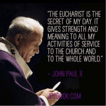 Pope John Paul II on the Eucharist