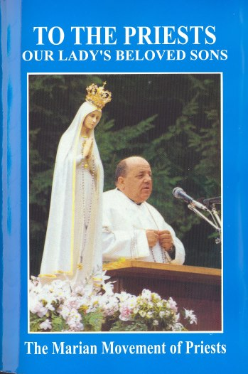 "The messages of Our Lady to Fr. Gobbi were compiled in a book entitled ""To the Priests: Our Lady's Beloved Sons"""