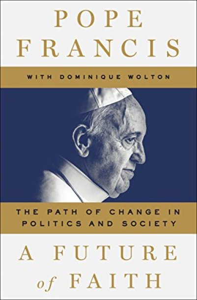 Pope Francis: The Path of Change in Politics and Society