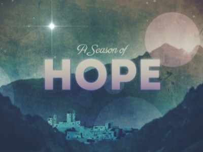 Advent: What is the Hope We Have this Christmas?