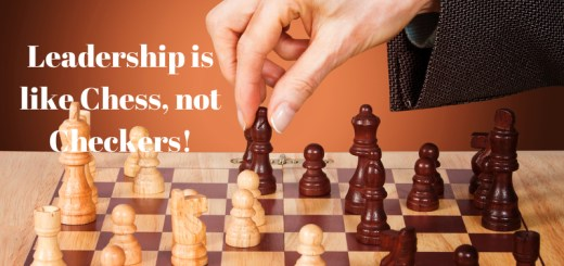 Leadership, it's Chess, not Checkers!