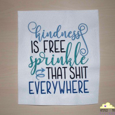 Kindness is Free Sprinkle that Shit Everywhere Embroidery Design