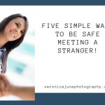 Ad for Five Simple Ways to be safe meeting a stranger