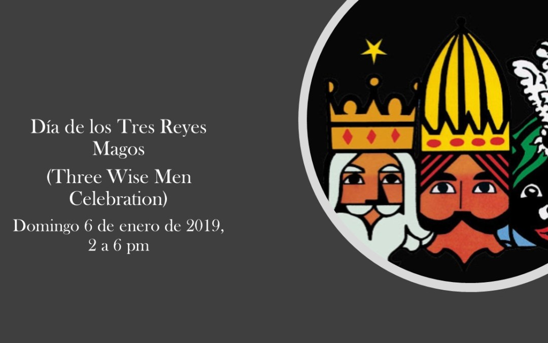 Día de los Tres Reyes Magos (Three Wise Men Celebration)