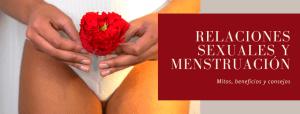 relaciones sexuales y menstruacion