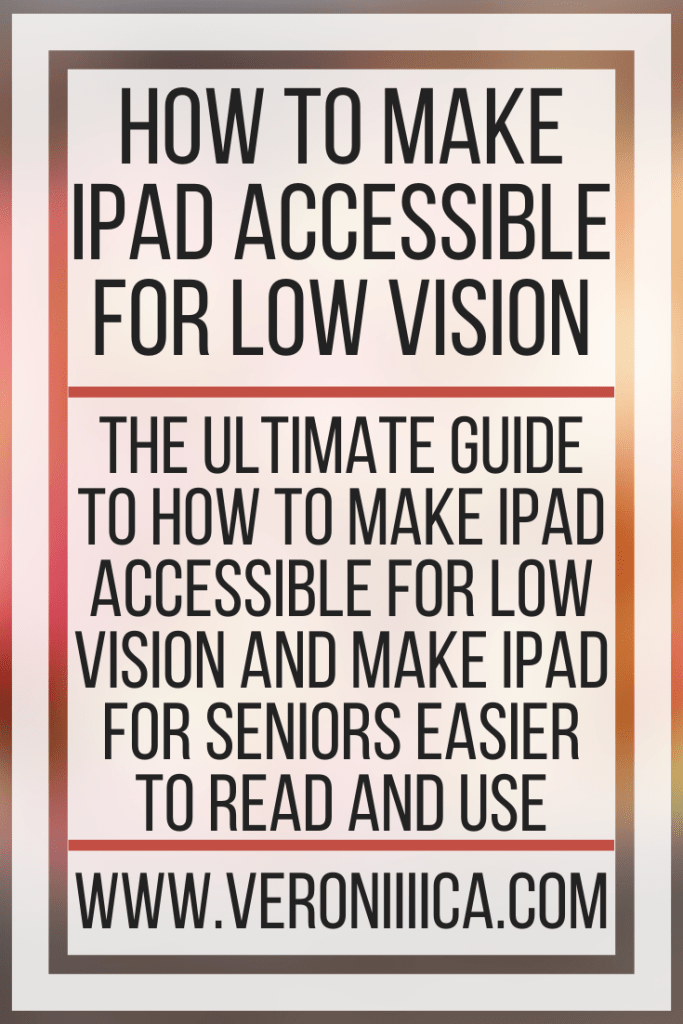How To Make iPad Accessible for Low Vision. The ultimate guide to how to make iPad accessible for low vision and make ipad for seniors easier to read and use