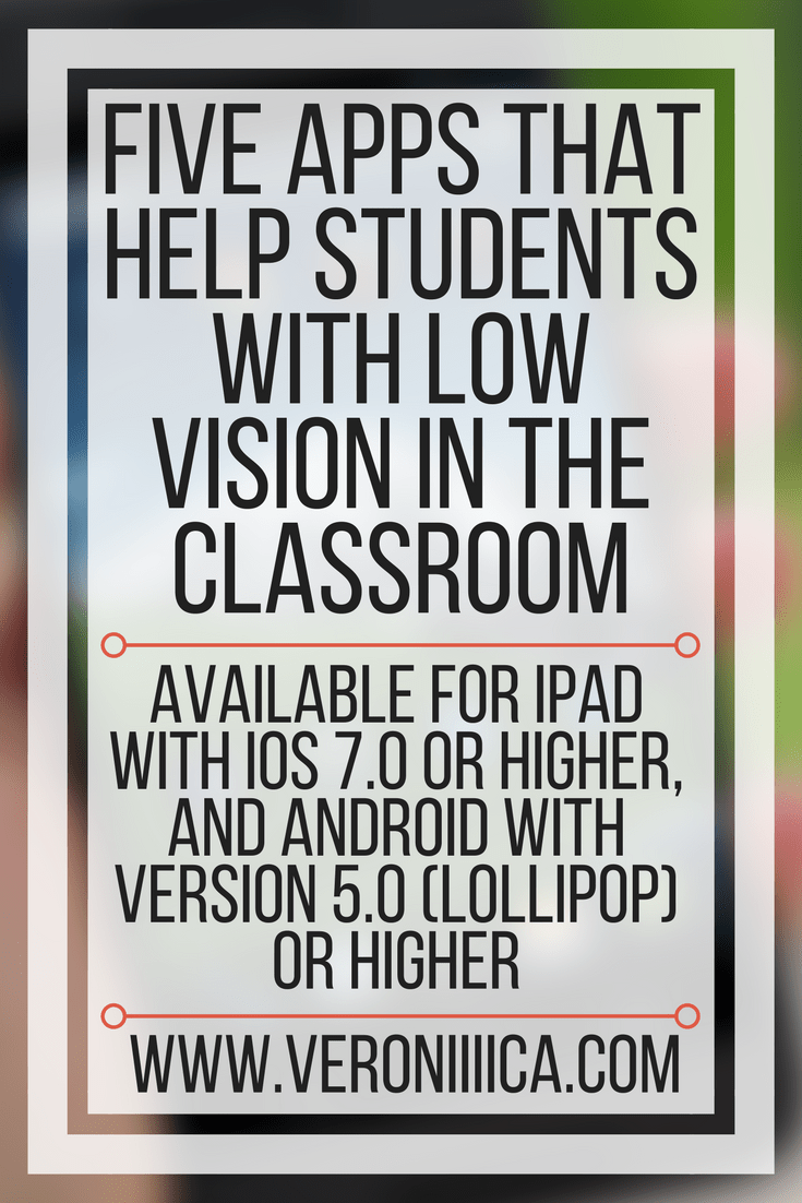 Five apps that help students with low vision in the classroom