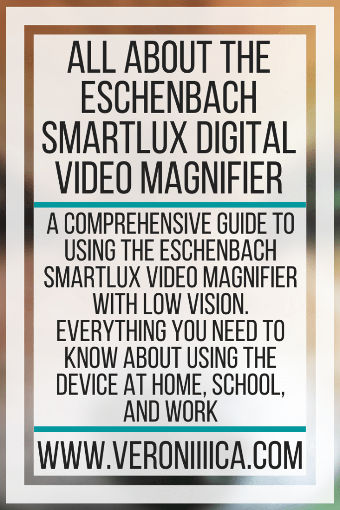 All About The Eschenbach SmartLux Digital Video Magnifier. A comprehensive guide to using the Eschenbach SmartLux video magnifier with low vision. Everything you need to know about using the device at home, school, and work