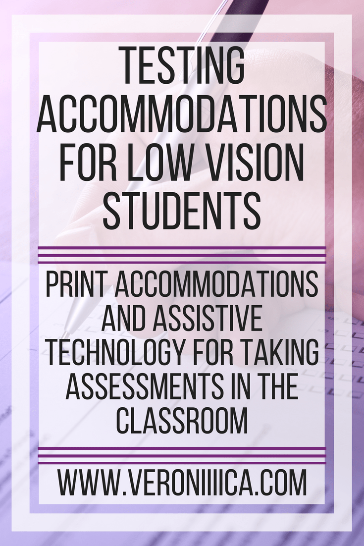 Testing accommodations for low vision students