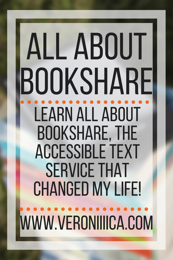 all about bookshare, the accessible text service that changed my life