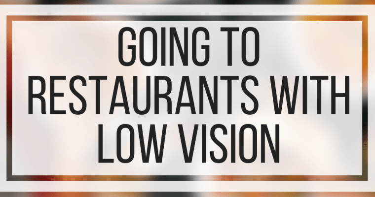 Going To Restaurants With Low Vision