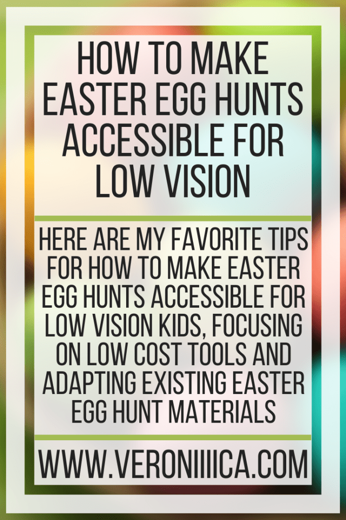 How To Make Easter Egg Hunts Accessible For Low Vision. Here are my favorite tips for how to make Easter egg hunts accessible for low vision kids, focusing on low cost tools and adapting existing Easter egg hunt materials