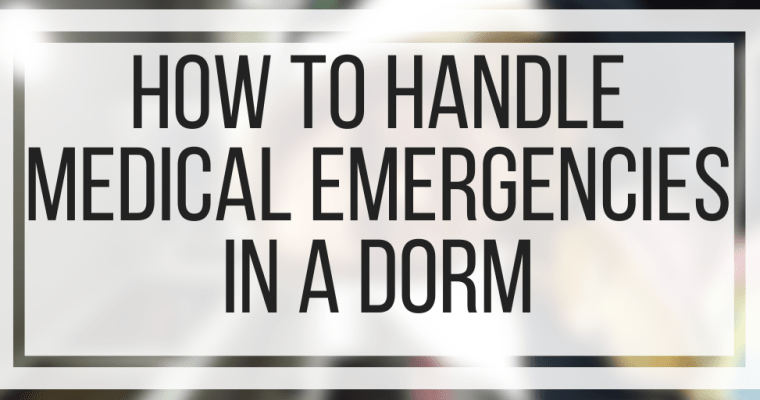 How To Handle Medical Emergencies In A Dorm