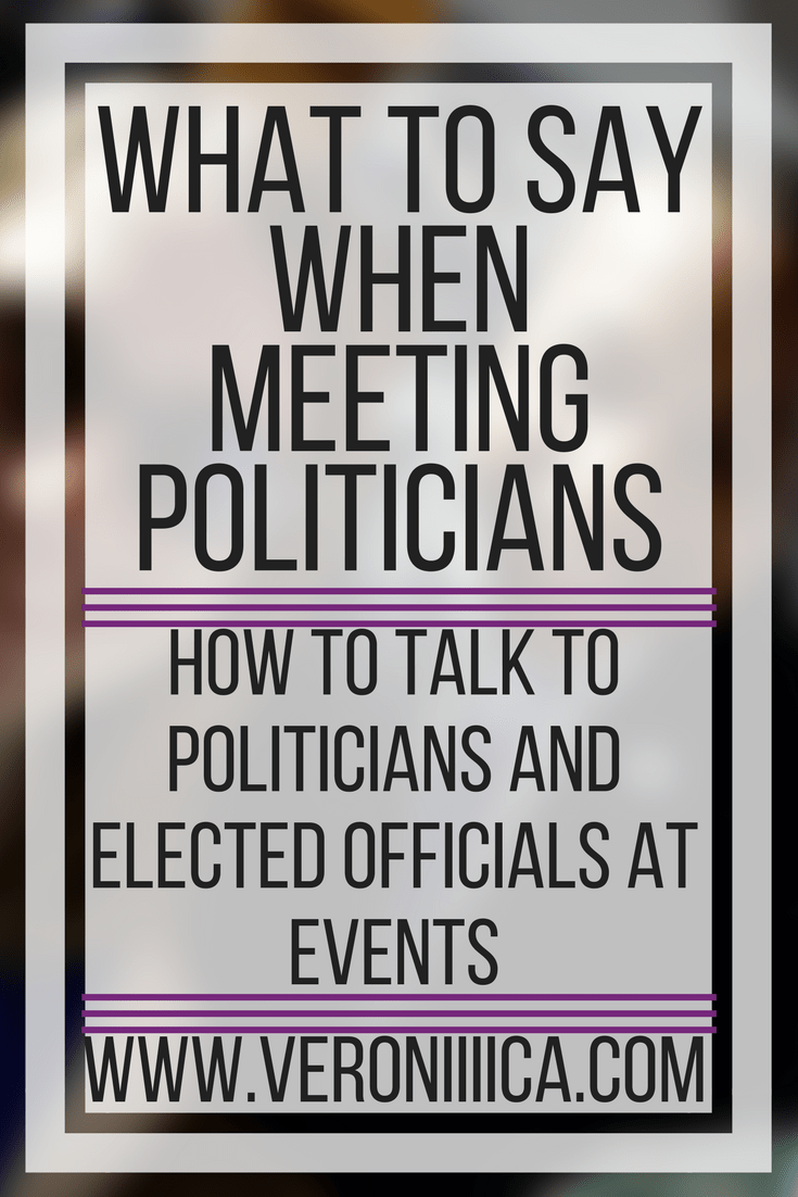 What to say when meeting politicians. How to talk to politicians and other elected officials at events