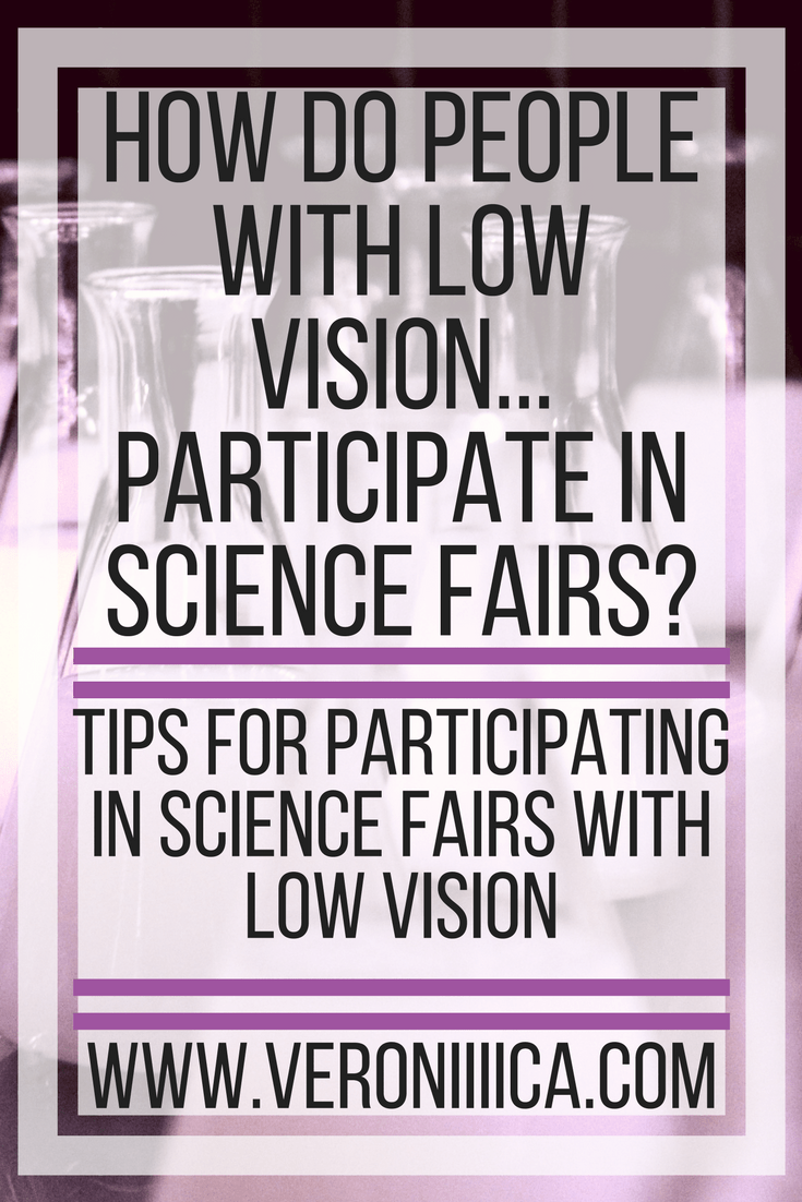 How do people with low vision participate in science fairs? How to include students with vision impairment in science fairs