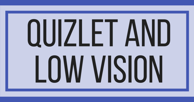 Quizlet And Low Vision