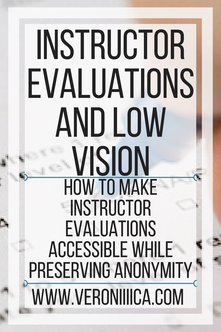 Instructor evaluations and low vision. How to make evaluations accessible while preserving anonymity