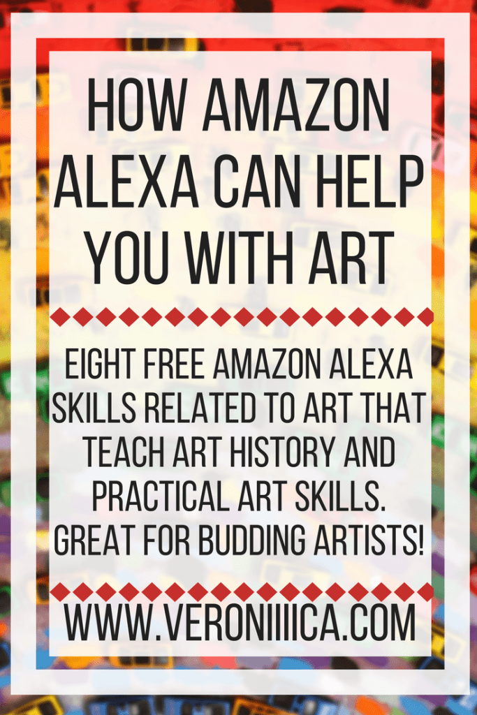 How Amazon Alexa can help you with art. Eight free Amazon Alexa skills related to art that teach art history and practical art skills. Great for budding artists!