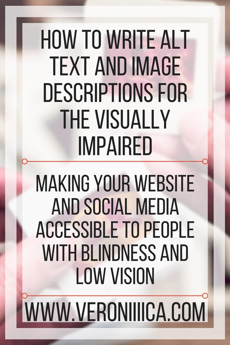 How to write alt text and image descriptions for the visually impaired. Making your website and social media accessible to people with blindness and low vision