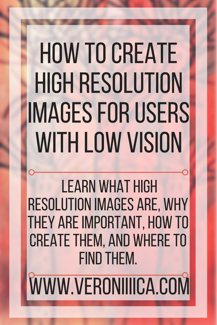How to create high resolution images for students with low vision