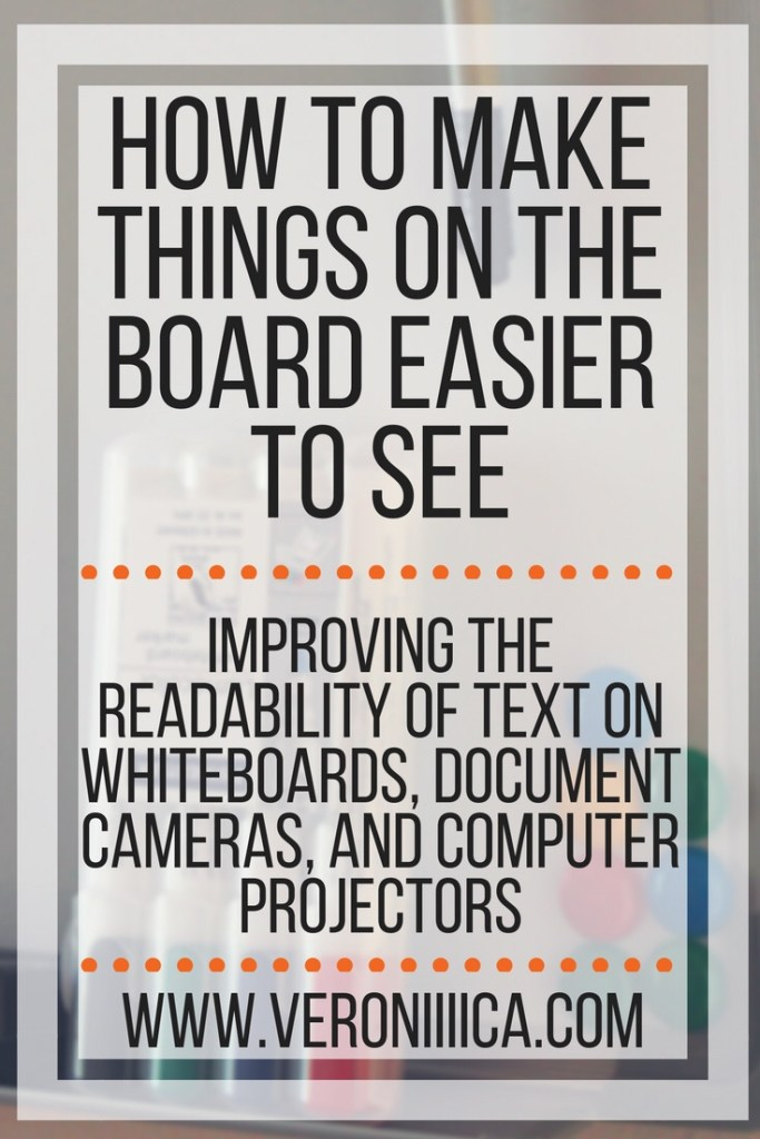 How to make it easier to read whiteboards, document cameras, and computer projectors