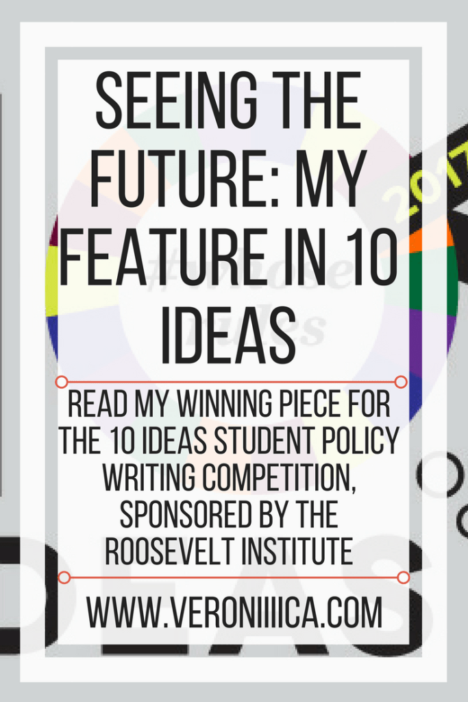 Read my winning piece for the 1o Ideas student policy writing competition, sponsored by the roosevelt institute