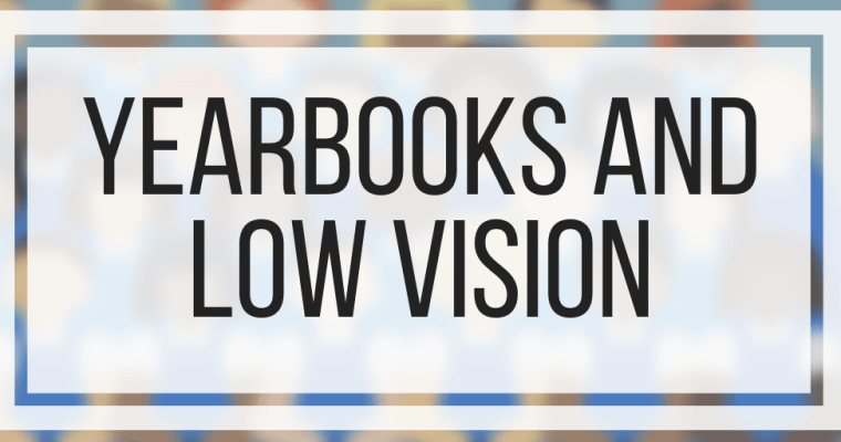 Yearbooks and Low Vision