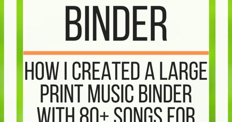 My Large Print Music Binder