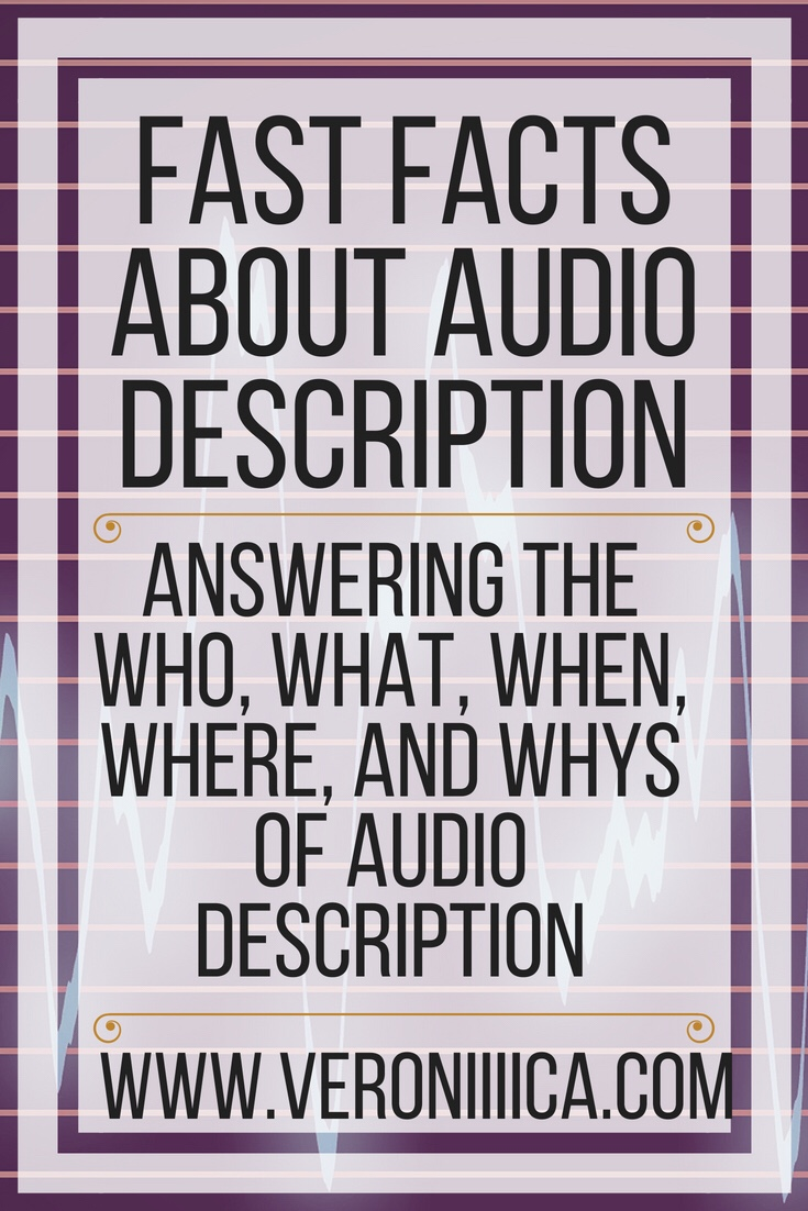 Fast facts about audio description. Answering the who, what, when, where, and whys of descriptive audio, audio description, etc
