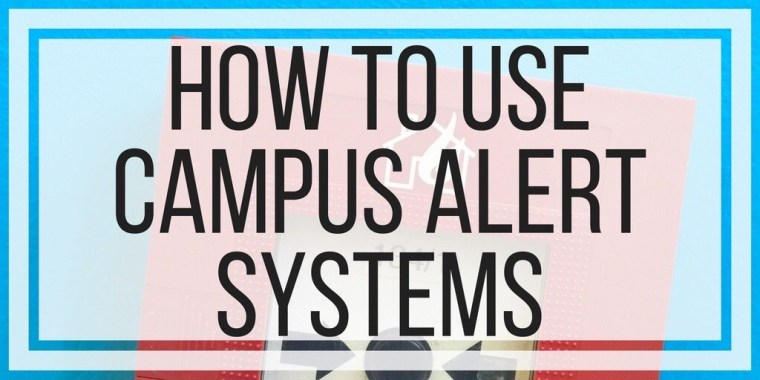 How To Use Campus Alert Systems