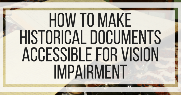 How To Make Historical Documents Accessible For Vision Impairment