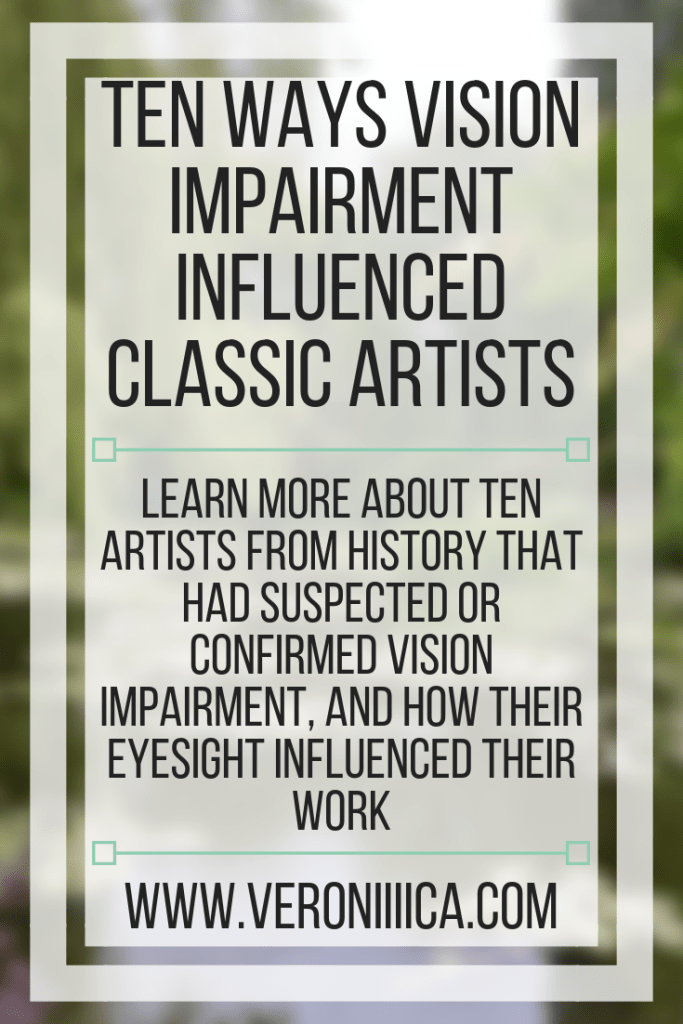 Ten Ways Vision Impairment Influenced Classic Artists. Learn more about ten artists from history that had suspected or confirmed vision impairment, and how their eyesight influenced their work
