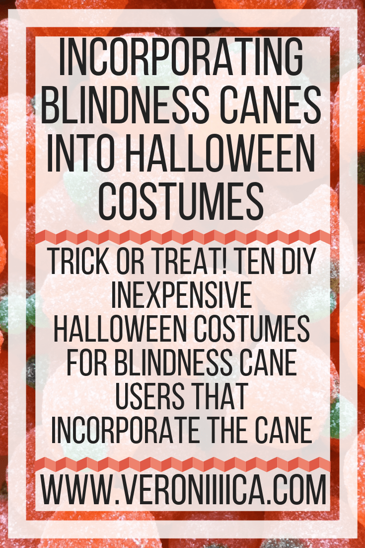 Trick or treat! Ten DIY inexpensive Halloween costumes for blindness cane users that incorporate the cane