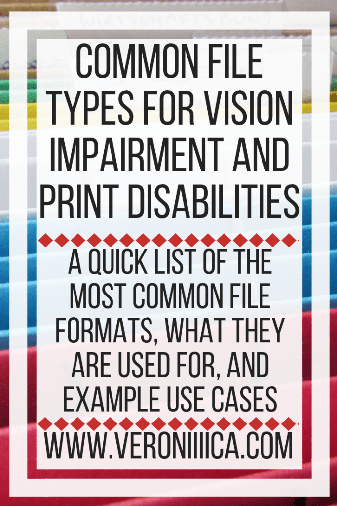 Common file types for vision impairment and print disabilities. A quick list of the most common file formats, what they are used for, and example use cases