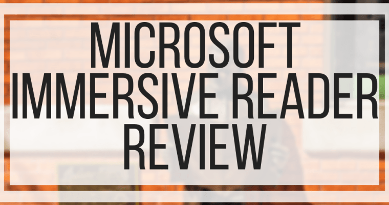 Microsoft Immersive Reader Review