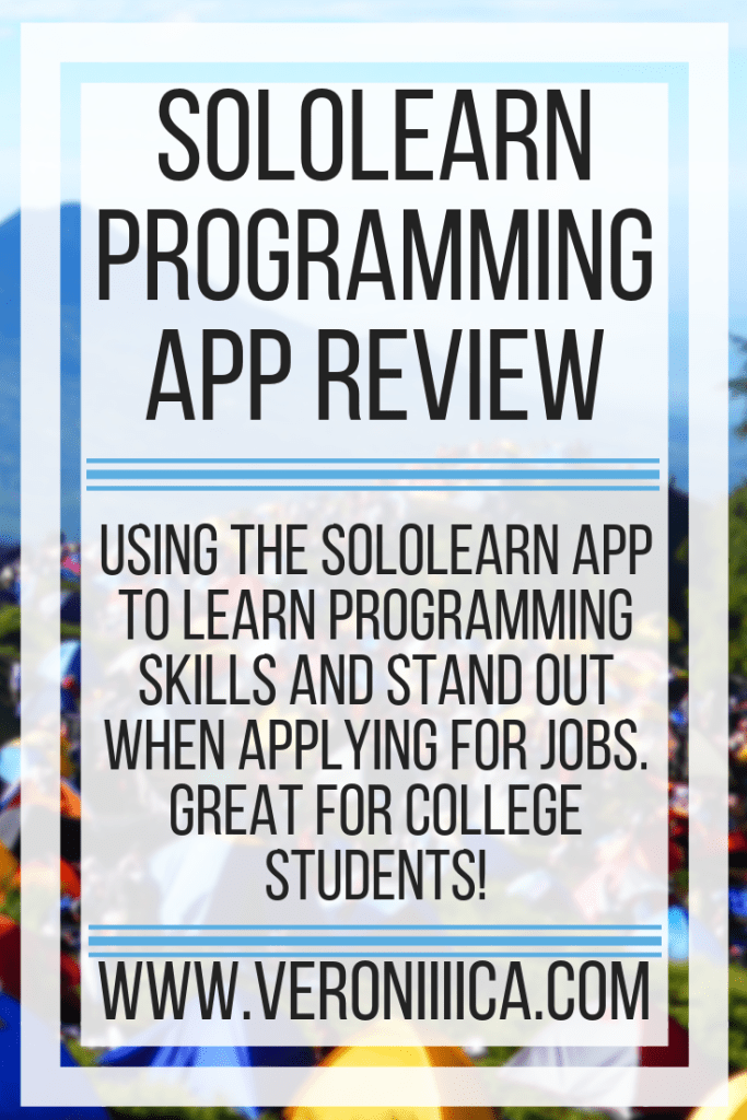 Using the SoloLearn app to learn programming skills and stand out when applying for jobs. Great for college students!