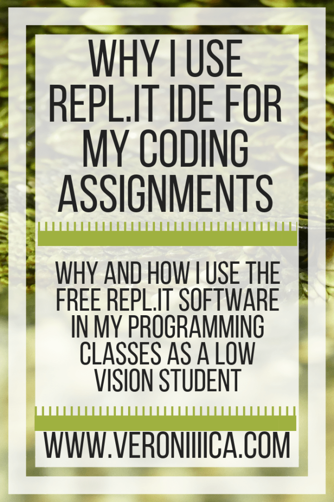 why and how I use the free Repl.it software in my programming classes as a low vision student
