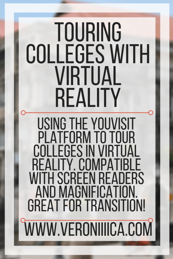 Using the YouVisit platform to tour colleges in virtual reality. Compatible with screen readers and magnification. Great for transition!